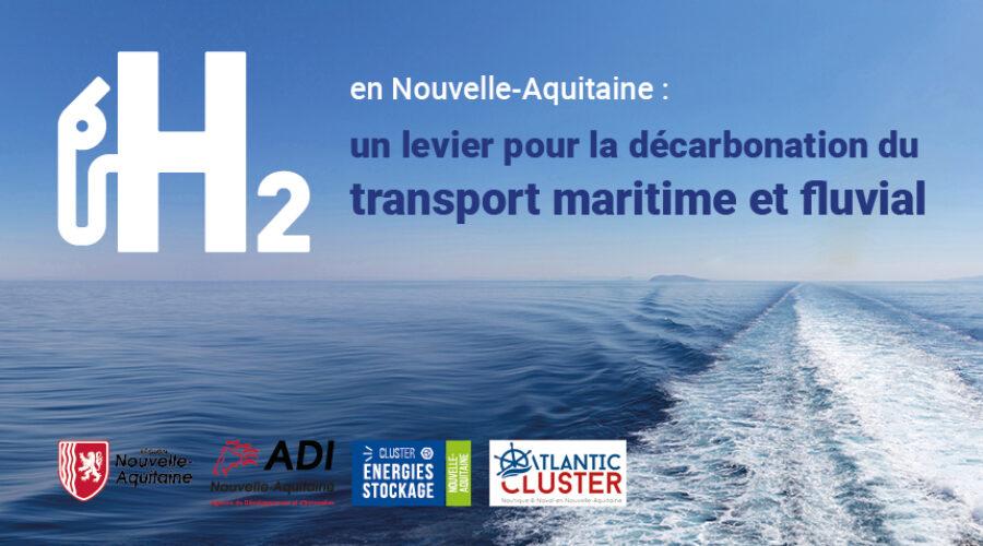 WEBINAIRE L'Hydrogène en Nouvelle-Aquitaine : un levier pour la décarbonation du transport maritime et fluvial